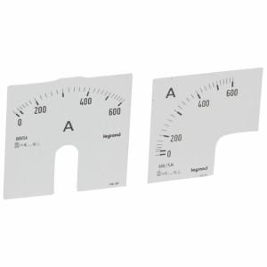 Cadrans de mesure pour ampèremètre analogique 0A à 600A - 1 cadran pour fût rond et 1 cadran pour fût carré LEGRAND